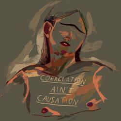 Correlation Aint Causation by boobookittyfuck