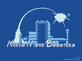 Needs More Boosters by jeffmcdowalldesign