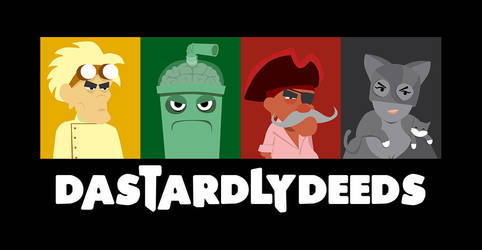 Dastardly Deeds New Art by tnaived