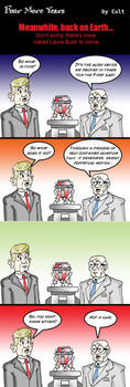 Four More Years! Meanwhile Back on Earth... by jay042