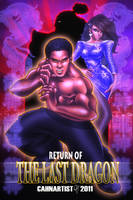 Return of the Last Dragon by Cahnartist