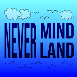 Never Mind, Never Land by IAmZlaw