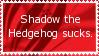 More like Shadow the FAILhog. by ZeroGravityCroquet