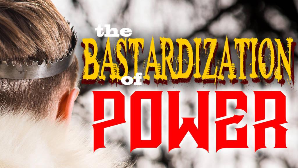 Bastardization of Power video title card by RachelHWhite