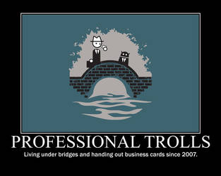 Professional Trolls by CountVonZeppelin