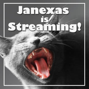 STREAMING - ON @ 3 PM - LATE! Central tiem 10/5/14 by Janexas