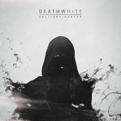 Deathwhite - Solitary Martyr by Pyrogas-Artworks