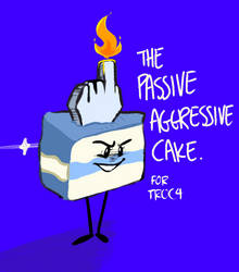Passive Aggressive Cake for TROC4 by Punch-Holer