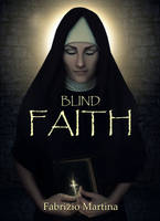 Blind Faith by ManifestedSoul