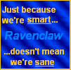 Ravenclaw Because we're smart by HealingGoddess