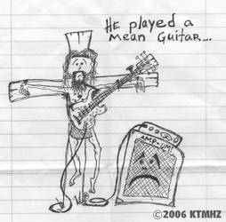 He played a Mean Guitar. by ktmhz