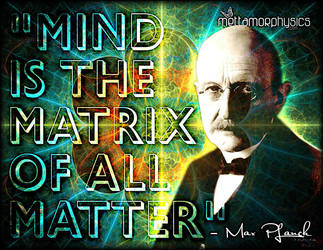 Mind is the Matrix of all Matter by perrelet