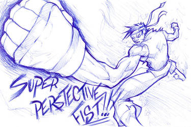 SUPER PERSPECTIVE FIST by BiggCaZ