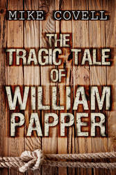The Tragic Tale of William Papper by evitart