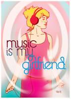 Music is my girlfriend by t-drom