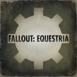 Fallout: Equestria Album Cover v2 - DOWNLOAD by sitrirokoia