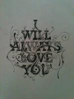 i will always love u by raw-truth