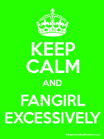 Fangirl Keep Calm by PokeRose