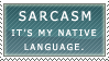 Sarcasm is my native language by Frostpebble