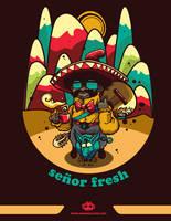 Senor Fresh Indeed by artisticpsycho87