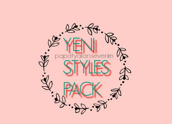 New Styles Pack by papatyalariseverim