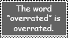 Overrated is overrated stamp by DivineSpiritual