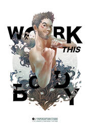 WORK THIS BODY by papercaptain