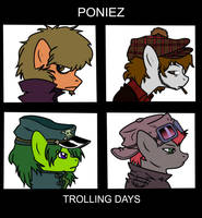 COLLAB: Poniez - Trolling Days by BritishStarr