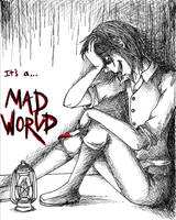 Mad World by MiRandom21