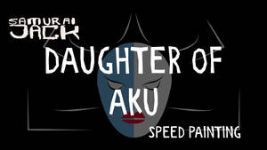 DAUGHTER OF AKU SPEED PAINTING  THUMB+VIDEO by IDROIDMONKEY