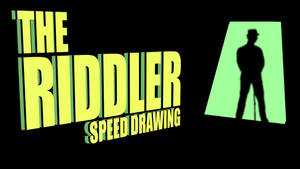 THE RIDDLER SPEED DRAWING THUMB+VID by IDROIDMONKEY
