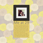 Me at 29 by mmmbisto