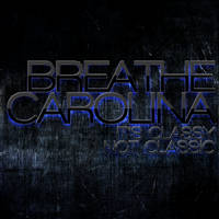 Breathe Carolina It's Classy Not Classic by darkdissolution