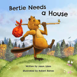 Bertie Needs a House - Book Cover by Bertrood