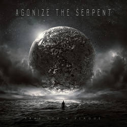 AGONIZE THE SERPENT // Pray For A Plague by 3mmI