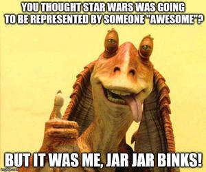 Jar Jar Binks meme by ARCGaming91
