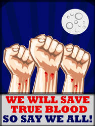 We Will Save True Blood by PowlaM