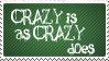 Crazy is as Crazy by KorineForever