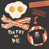 Pan Fry Or Die by ChrisReach
