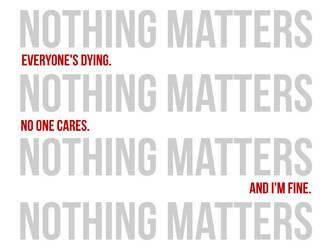 Nothing Matters. by Cumbria1983