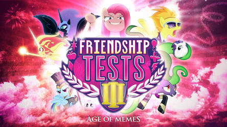 Friendship Tests 3: Age of Memes by posterfig