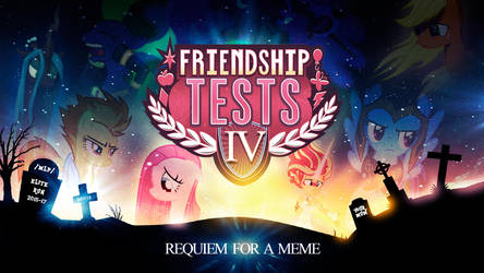 Friendship Test IV - Requiem for a Meme by posterfig