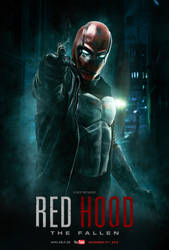 RED HOOD THE FALLEN - LAUNCH POSTER.  (Fan Film) by visuasys