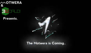 The Motwera is Coming... by three3world