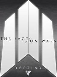 Destiny: The Faction Wars by XenoGenicOfficial