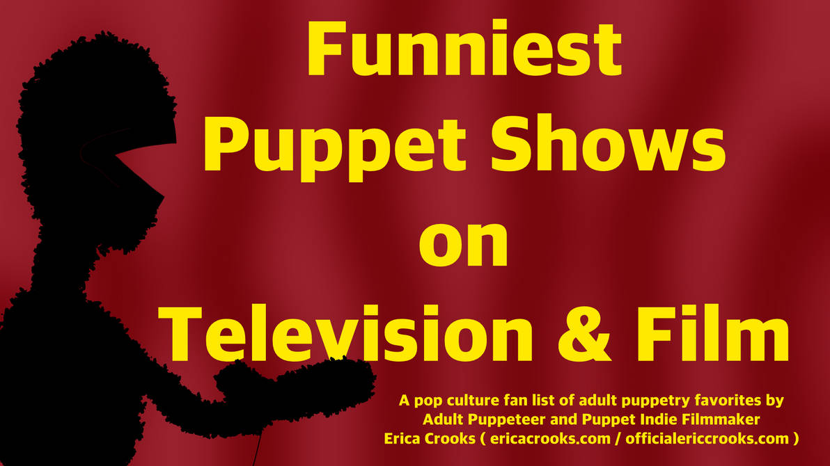 Funniest Puppet Shows on TV and Film by officialericcrooks