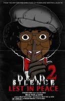 Dead Silence 2: Lest in Peace by Kyohazard
