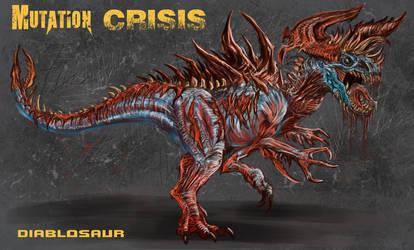 Mutation Crisis - Diablosaur by WretchedSpawn2012