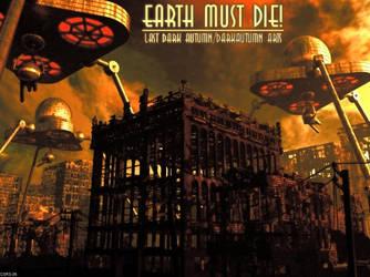 Earth Must Die by LastDarkAutumn
