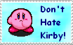 Stamp - Don't Hate Kirby by MoonWarriorAutumn